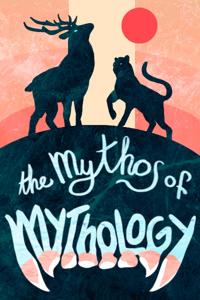 The Mythos of Mythology