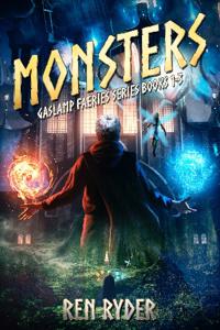Monsters (Gaslamp Faeries Series, Books 1-3)