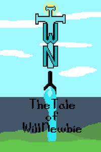 TTWN: The Tale of Will Newbie