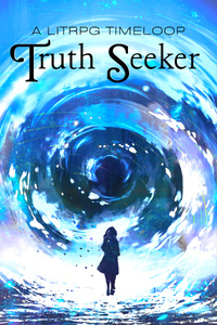 Truth Seeker: A LitRPG Timeloop