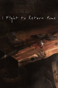 I Fight to Return Home