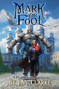 Mark of the Fool: A Progression Fantasy