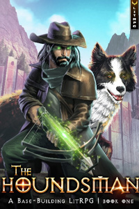 The Houndsman [Base-Building LitRPG]