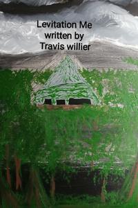 Levitation ME By Travis Willier
