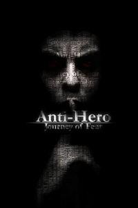 Anti-Hero: Journey of Fear