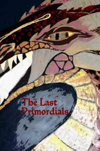 The Last Primordials