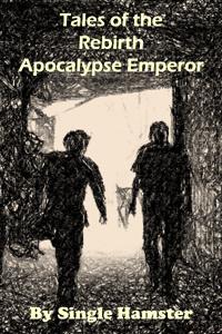 Tales of the Rebirth Apocalypse Emperor (BL)