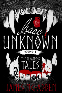 Isaac Unknown: The Albatross Tales (Book 1)
