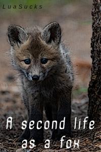A second life as a fox.