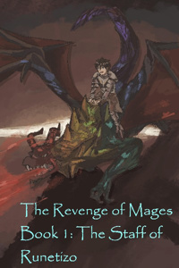 Revenge of Mages Book 1: The Staff of Runetizo