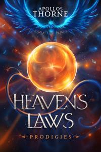 Heaven's Laws - Prodigies - A Cultivation Epic
