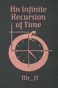 An Infinite Recursion of Time