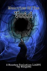 Memories Of The Void [A Monster Evolution LitRPG]