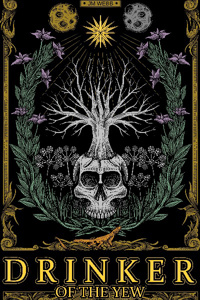 Drinker of the Yew: A Necromancer's Tale