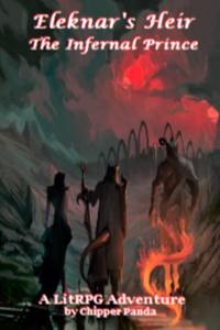 Eleknar's Heir, The Infernal Prince - A LitRPG Adventure