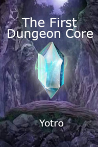 The First Dungeon Core
