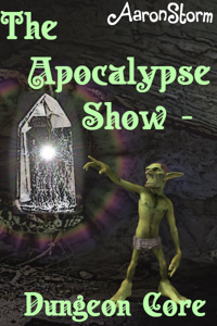 The Apocalypse Show - Dungeon Core