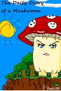 The Daily Diary of a Mushroom