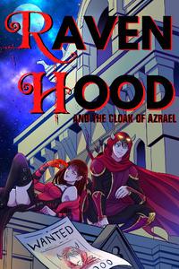 Raven Hood (and the Cloak of Azrael)