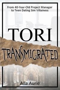 Tori Transmigrated