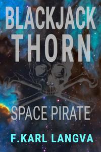 Blackjack Thorn, Space Pirate