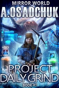 Project Daily Grind (Mirror World Book #1) by Alexey Osadchuk