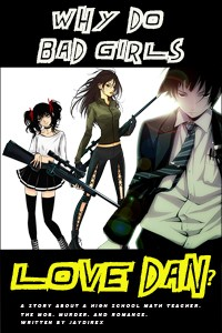 Why Do Bad Girls Love Dan?