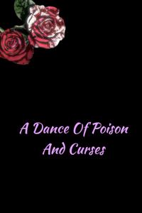 A Dance of Poison and Curses