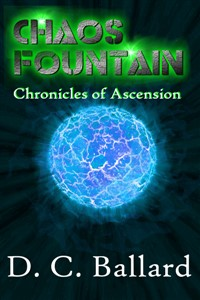 Chaos Fountain   A Chronicles of Ascension Novel
