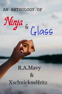 An Anthology of Ninja and Glass