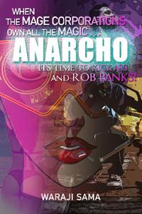 Anarcho: A Gamelit Cyberpunk Fantasy