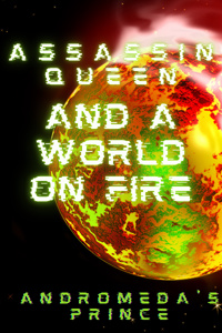 Assassin Queen and a World on Fire