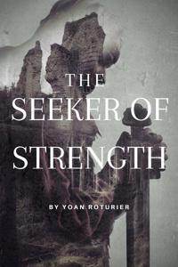 The Seeker of Strength