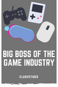 Big BOSS of the Game Industry