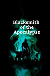 Blacksmith of the Apocalypse