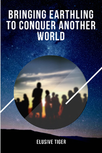 Bringing Earthling to Conquer Another World