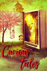 Curious Tales: Assorted Fantastical Fiction