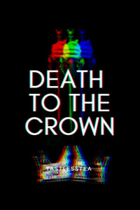 DEATH TO THE CROWN