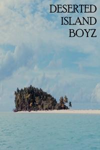 DESERTED ISLAND BOYZ