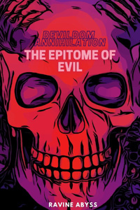 Devildom Annihilation: The Epitome of Evil
