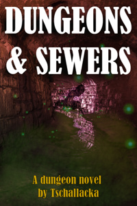 Dungeons and Sewers