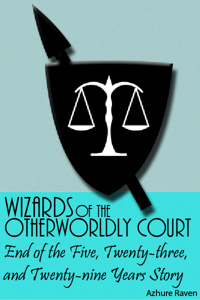 End of the Five, Twenty-three, and Twenty-nine Years Story - Wizards of the Otherworldly Court