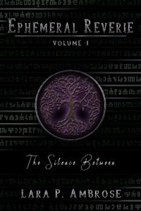 Ephemeral Reverie #1 - The Silence Between