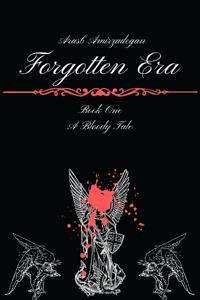 Forgotten Era, Book One: A Bloody Tale