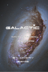 GALACTIC: Myth, Magic, and More