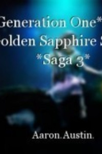 *Generation One* *The Golden Sapphire Saga* *Saga 3*