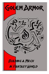 Golem Armor: Building a Mech In Fantasy World.