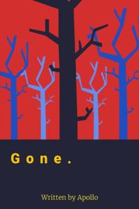 Gone.