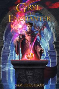 Gryl the Enchanter - A LitRPG fantasy adventure
