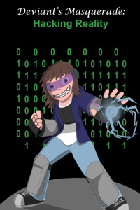Hacking Reality (A teenage Mad Scientist's story.)